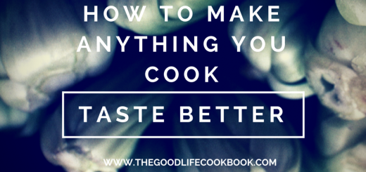 how to make anything you cook taste better
